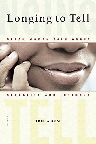 9780312423728: Longing to Tell: Black Women Talk About Sexuality and Intimacy