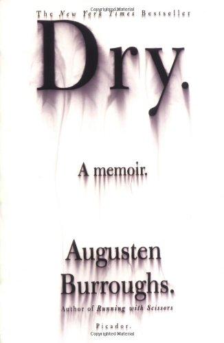 9780312423797: Dry: A Memoir