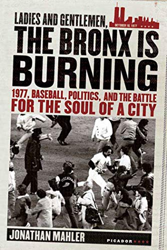 Ladies and Gentlemen, the Bronx Is Burning: Jonathan Mahler