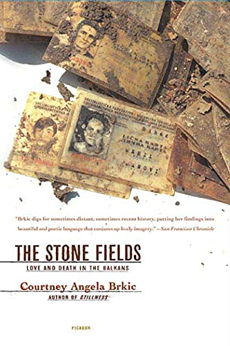 9780312424398: The Stone Fields: Love and Death in the Balkans