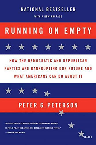 9780312424626: Running on Empty: How the Democratic and Republican Parties Are Bankrupting Our Future and What Americans Can Do about It