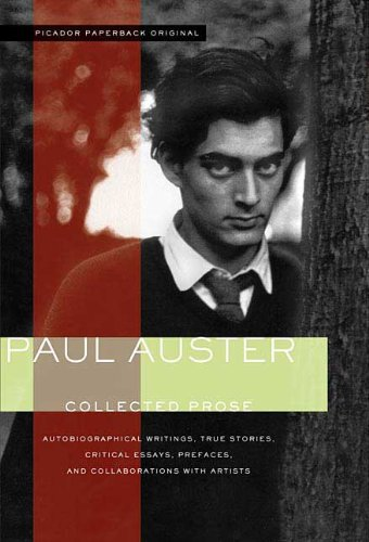 9780312424688: Collected Prose: Autobiographical Writings, True Stories, Critical Essays, Prefaces, And Collaborations With Artists