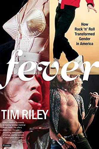 Fever: How Rock 'n' Roll Transformed Gender in America (0312424957) by Riley, Tim
