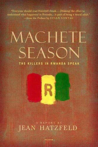 9780312425036: Machete Season: The Killers in Rwanda Speak