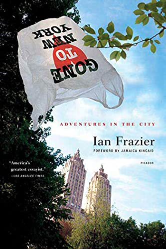 Gone to New York: Adventures in the City (031242504X) by Ian Frazier