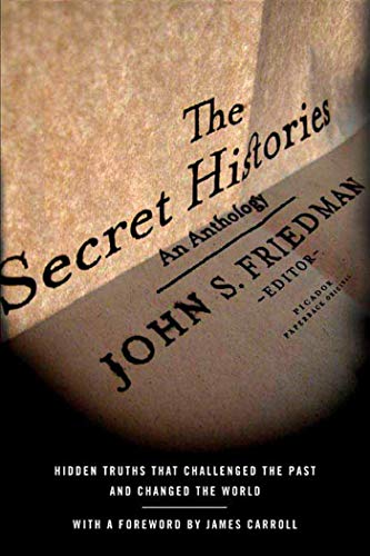 9780312425173: The Secret Histories: Hidden Truths That Challenged the Past and Changed the World