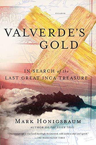 9780312425180: Valverde's Gold: In Search of the Last Great Inca Treasure