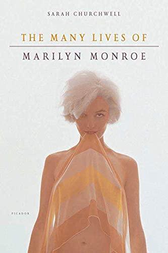 The Many Lives of Marilyn Monroe: Churchwell, Sarah