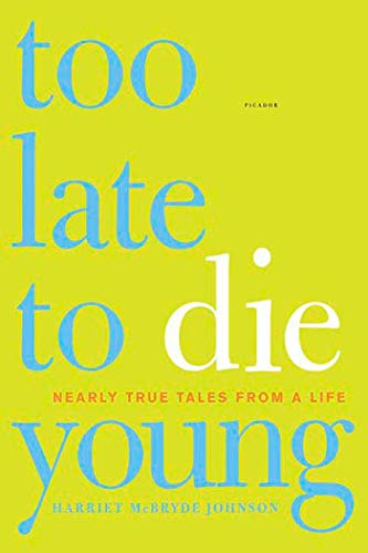 9780312425715: Too Late to Die Young: Nearly True Tales from a Life
