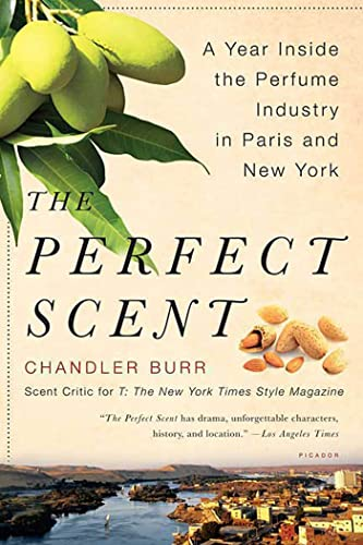 9780312425777: The Perfect Scent: A Year Inside the Perfume Industry in Paris and New York