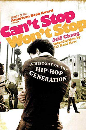 9780312425791: Can't Stop Won't Stop: A History of the Hip-hop Generation