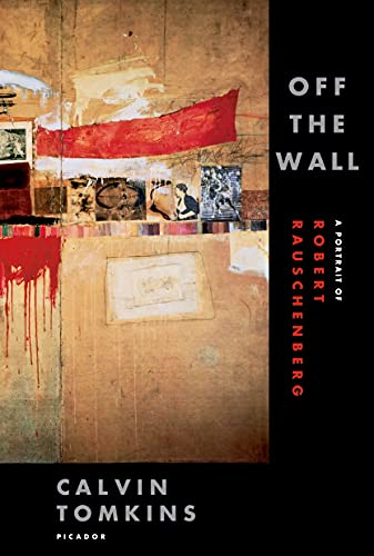 Off the wall :; a portrait of Robert Rauschenberg