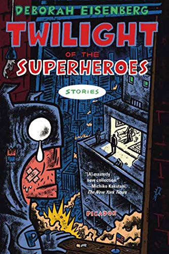 9780312425937: Twilight of the Superheroes: Stories