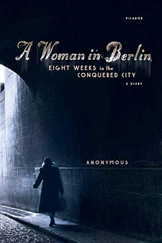9780312426118: A Woman in Berlin: Eight Weeks in the Conquered City: A Diary