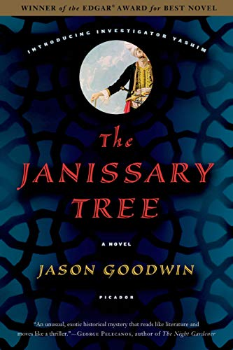 The Janissary Tree., An unusual ,excotic historical mystery that reads like literature and moves ...