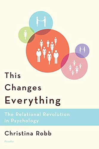 9780312426156: This Changes Everything: The Relational Revolution in Psychology