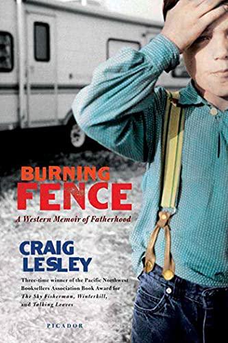 9780312426255: Burning Fence: A Western Memoir of Fatherhood