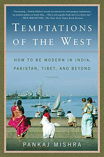 9780312426415: Temptations of the West: How to Be Modern in India, Pakistan, Tibet, and Beyond
