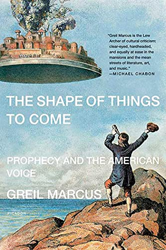 9780312426422: The Shape of Things to Come: Prophecy and the American Voice