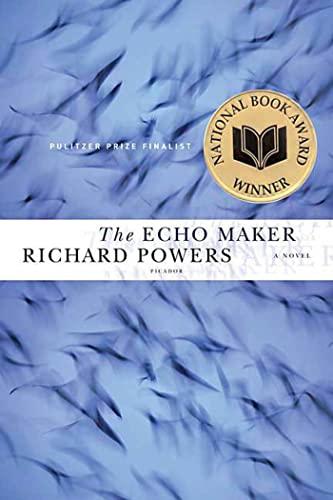 The Echo Maker: A Novel: Richard Powers