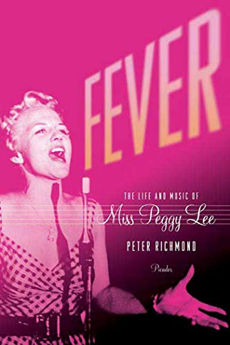 Fever: The Life and Music of Miss Peggy Lee.: Richmond, Peter