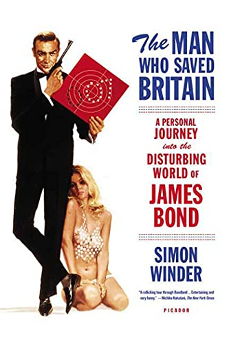 9780312426668: The Man Who Saved Britain: A Personal Journey into the Disturbing World of James Bond