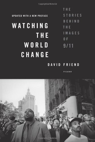 9780312426767: Watching the World Change: The Stories Behind the Images of 9/11