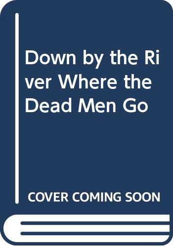 9780312426910: Down by the River Where the Dead Men Go: A Nick Stefanos Mystery
