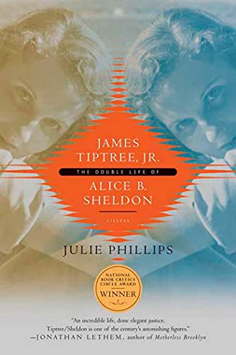 9780312426941: James Tiptree, JR.: The Double Life of Alice B. Sheldon
