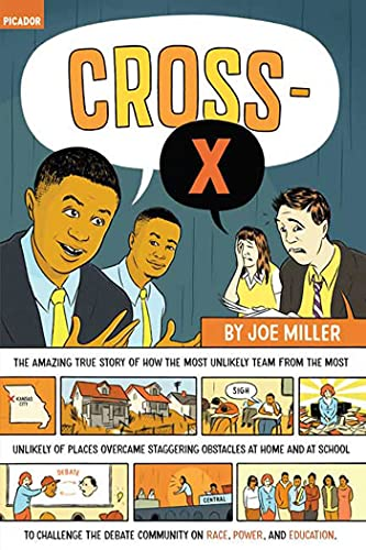 9780312426972: Cross-X: The Amazing True Story of How the Most Unlikely Team from the Most Unlikely of Places Overcame Staggering Obstacles at Home and at School to ... Community on Race, Power, and Education