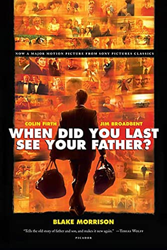 9780312427092: When Did You Last See Your Father?: A Son's Memoir of Love and Loss