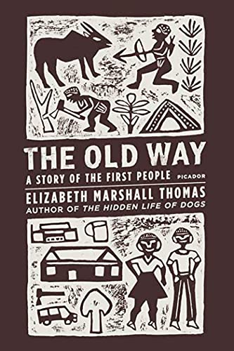 9780312427283: The Old Way: A Story of the First People
