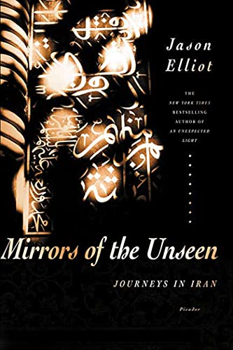 9780312427337: Mirrors of the Unseen: Journeys in Iran