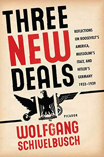 9780312427436: Three New Deals: Reflections on Roosevelt's America, Mussolini's Italy, and Hitler's Germany, 1933-1939