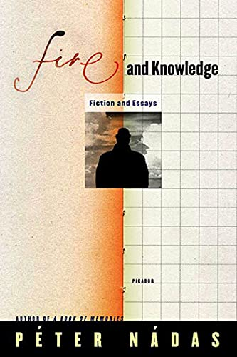 9780312427511: Fire and Knowledge: Fiction and Essays