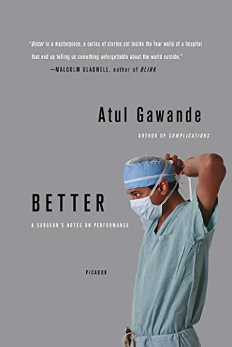 9780312427658: Better: A Surgeon's Notes on Performance