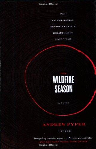 9780312427672: The Wildfire Season: A Novel