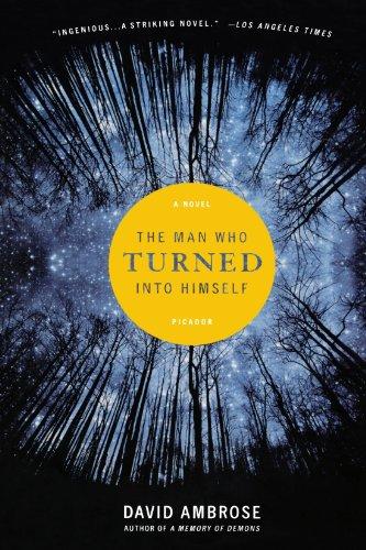 9780312427689: The Man Who Turned Into Himself: A Novel