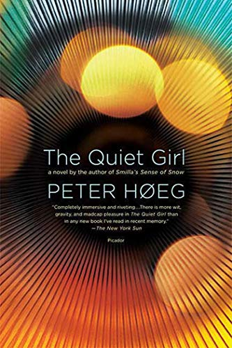 The Quiet Girl: A Novel (0312427778) by Peter Høeg