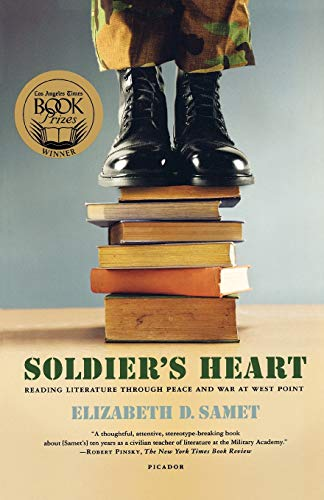 9780312427825: Soldier's Heart: Reading Literature Through Peace and War at West Point
