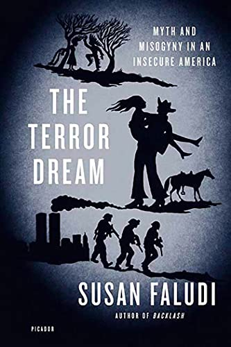 9780312428006: The Terror Dream: Myth and Misogyny in an Insecure America
