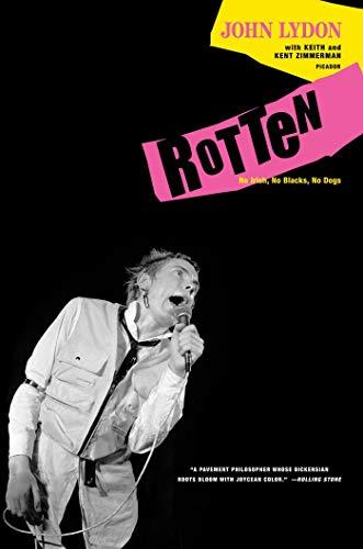 Rotten: No Irish, No Blacks, No Dogs: Lydon, John