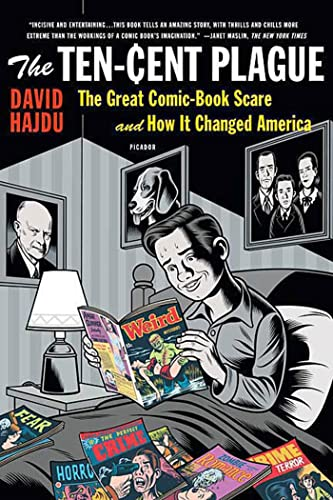 9780312428235: The Ten-Cent Plague: The Great Comic-Book Scare and How It Changed America