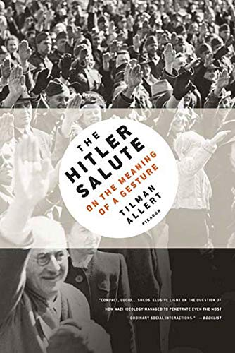 9780312428303: The Hitler Salute: On the Meaning of a Gesture