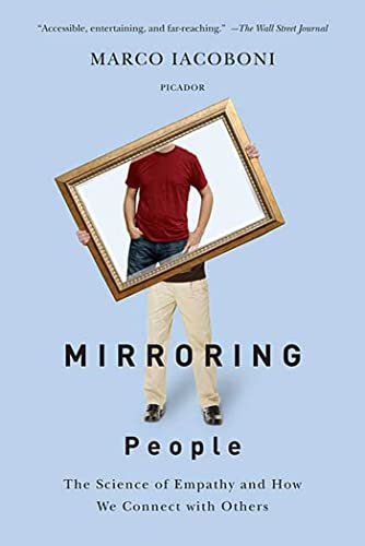9780312428389: Mirroring People: The Science of Empathy and How We Connect with Others