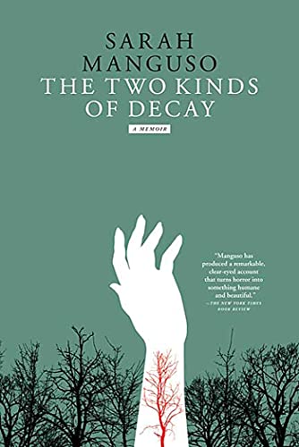 9780312428440: The Two Kinds of Decay: A Memoir