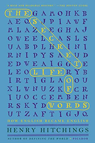 9780312428563: The Secret Life of Words: How English Became English