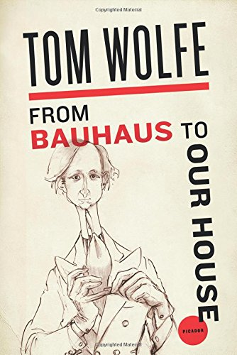 9780312429140: From Bauhaus to Our House