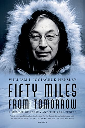 9780312429362: Fifty Miles from Tomorrow: A Memoir of Alaska and the Real People