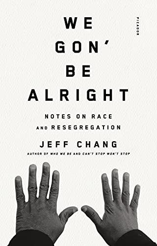9780312429485: We Gon' Be Alright: Notes on Race and Resegregation